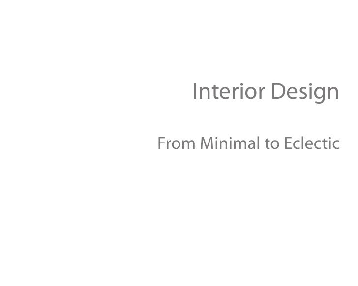 Interior Design  From Minimal to Eclectic