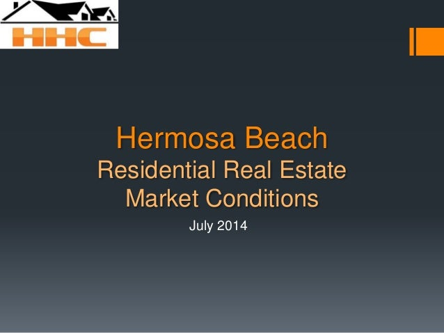 Hermosa Beach Residential Real Estate Market Conditions July 2014