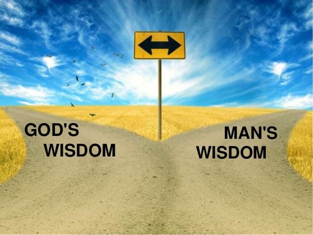 god's wisdom vs man's wisdom