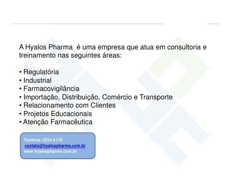 A Hyalos Pharma é uma empresa que atua em consultoria e treinamento nas seguintes áreas:  • Regulatória • Industrial • Far...