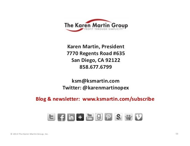 © 2013 The Karen Martin Group, Inc. Karen Martin, President 7770 Regents Road #635 San Diego, CA 92122 858.677.6799 ksm@ks...
