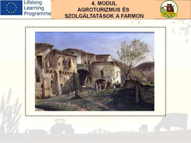 Lifelong Learning Programme  4. MODUL AGROTURIZMUS És SZOLGÁLTATÁSOK A FARMON