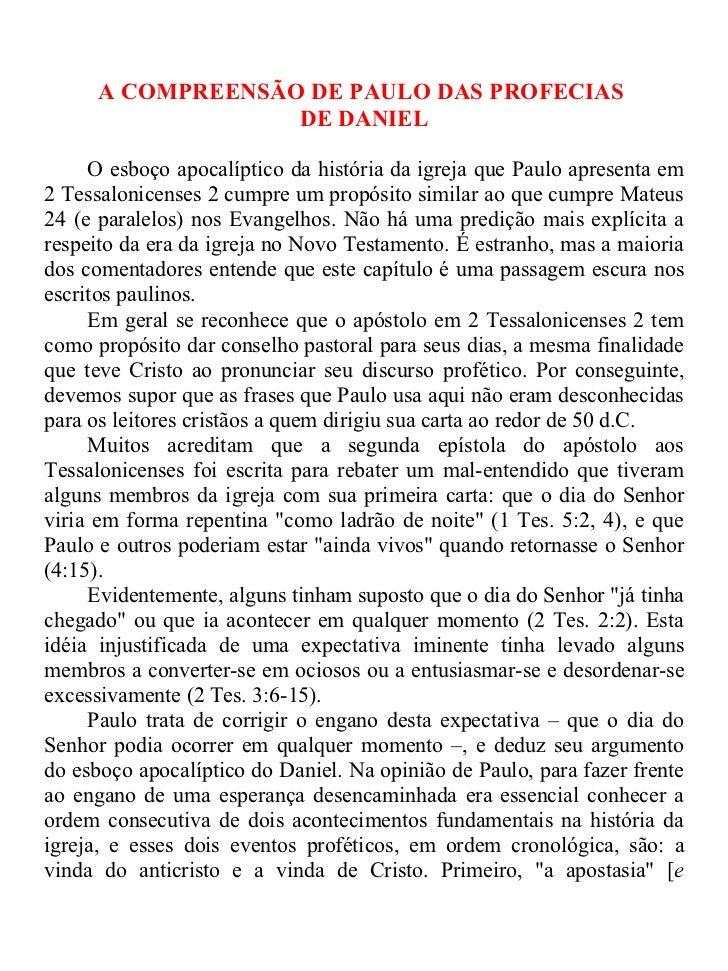 A COMPREENSÃO DE PAULO DAS PROFECIAS                   DE DANIEL     O esboço apocalíptico da história da igreja que Paulo...
