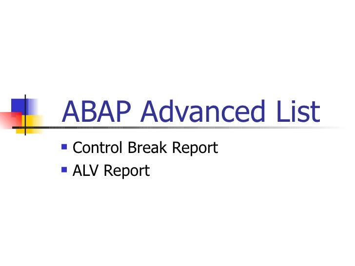 ABAP Advanced List    Control Break Report    ALV Report
