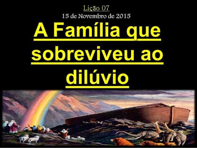 """""""Pela fé, Noé, divinamente avisado das coisas que ainda não se viam, temeu, e, para salvação da sua família, preparou a ar..."""