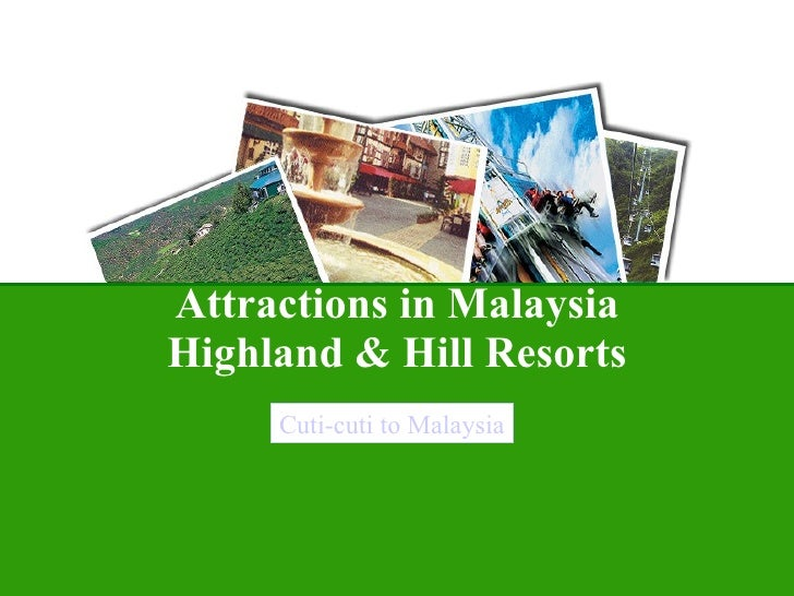 highland tourism study in malaysia This study was conducted with the purpose of identifying and comparing the images of highland destinations in malaysia, held by both local and foreign tourists.