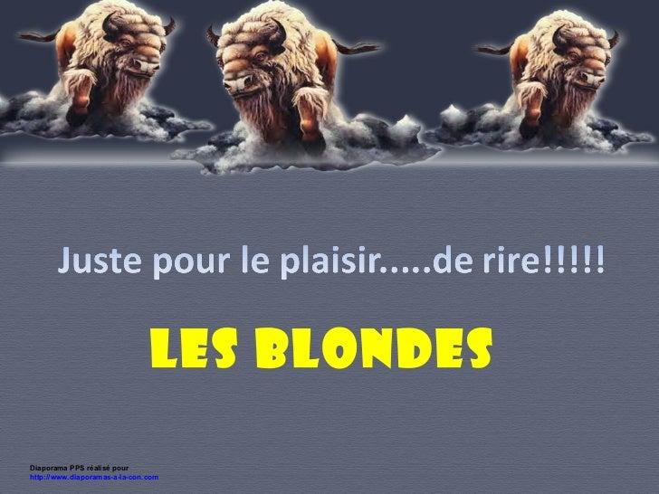 Diaporama PPS réalisé pour  http://www.diaporamas-a-la-con.com LES BLONDES