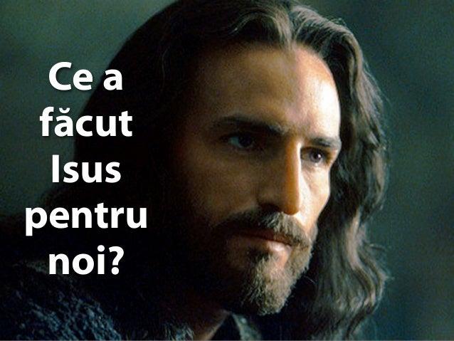 Ce a făcut   Jesus  Isuspentru  noi?