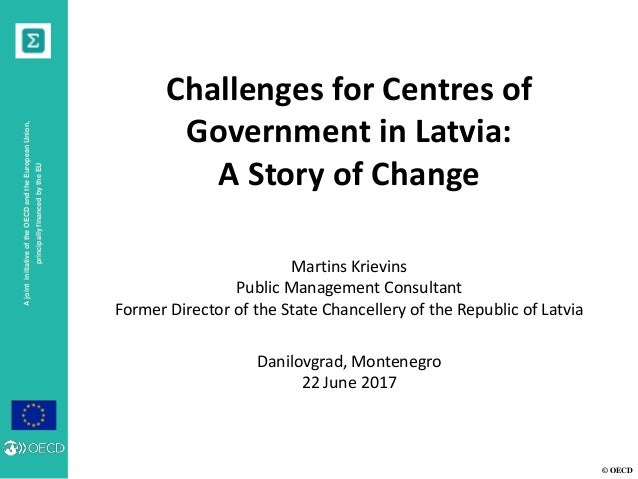 © OECD AjointinitiativeoftheOECDandtheEuropeanUnion, principallyfinancedbytheEU Challenges for Centres of Government in La...