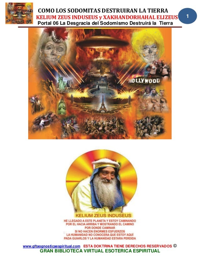 COMO LOS SODOMITAS DESTRUIRAN LA TIERRA KELIUM ZEUS INDUSEUS y XAKHANDORHAHAL ELIZEUS Portal 06 La Desgracia del Sodomismo...