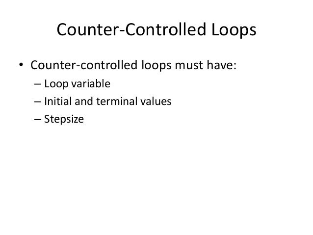 Write a count-controlled loop that executes 10 times slot