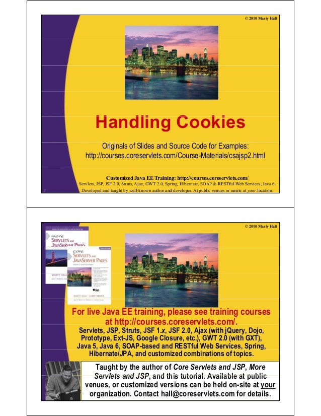 © 2010 Marty Hall H dli C kiHandling Cookies Originals of Slides and Source Code for Examples: http://courses.coreservlets...
