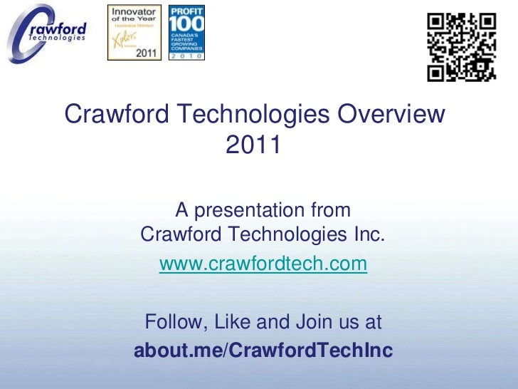 Crawford Technologies Overview2011<br />A presentation fromCrawford Technologies Inc.<br />www.crawfordtech.com<br />Follo...