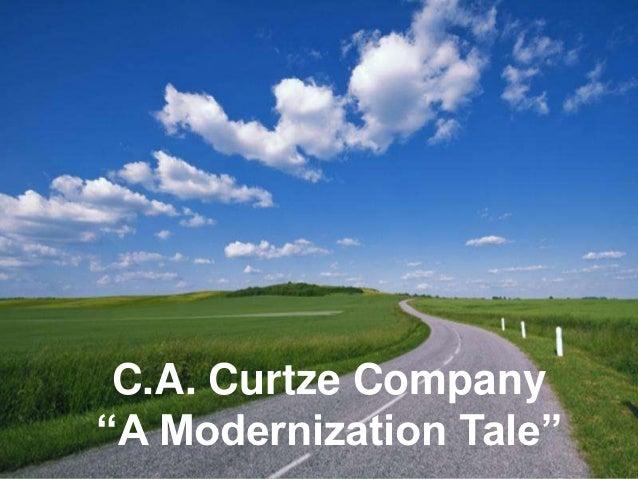 """C.A. Curtze Company""""A Modernization Tale""""   Page 1"""