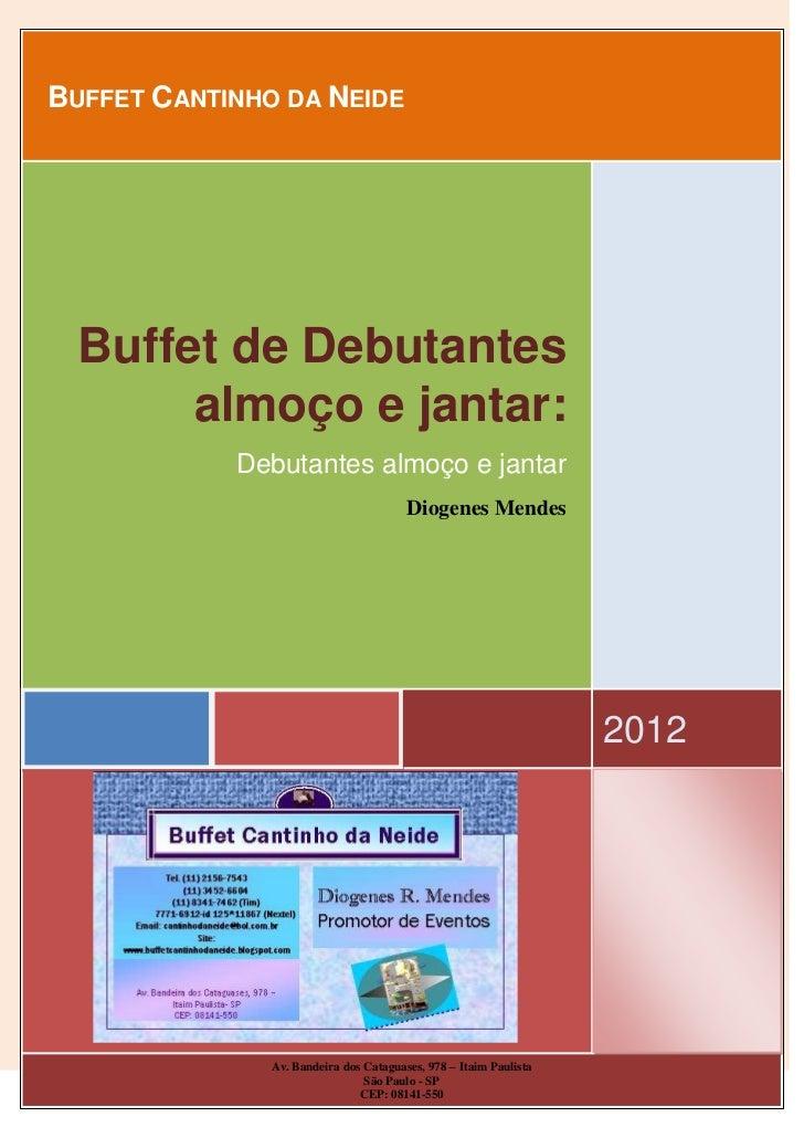 BUFFET CANTINHO DA NEIDE  Buffet de Debutantes       almoço e jantar:            Debutantes almoço e jantar               ...