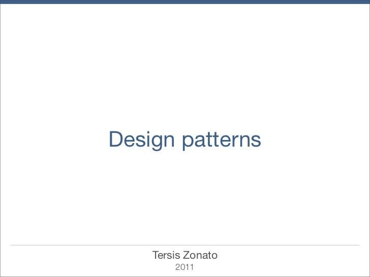 Design patterns    Tersis Zonato        2011