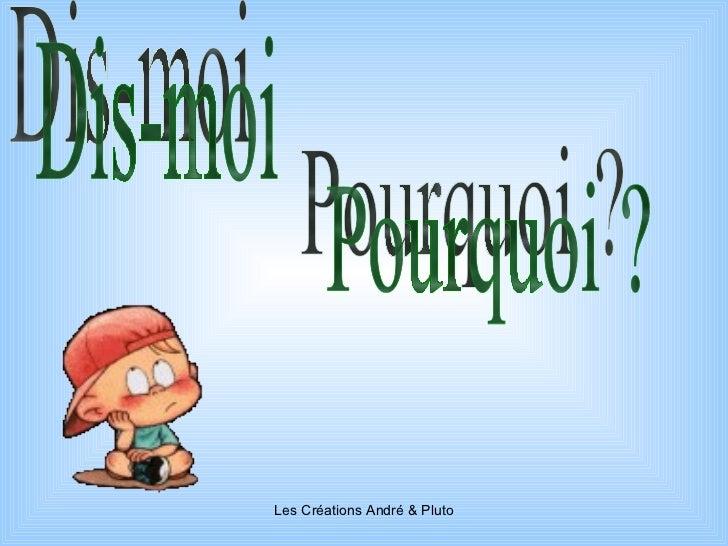 Diaporama PPS réalisé pour  http://www.diaporamas-a-la-con.com Dis-moi Pourquoi ?