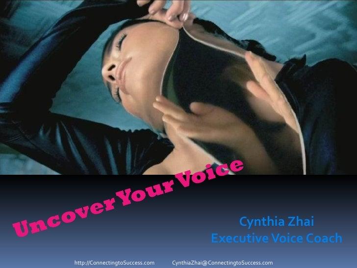Cynthia Zhai                                              Executive Voice Coachhttp://ConnectingtoSuccess.com   CynthiaZha...