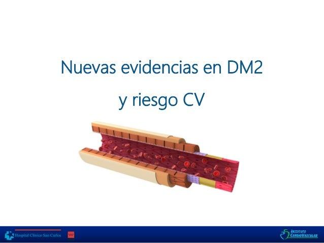 Nuevas evidencias en Diabetes y Riesgo C.V.