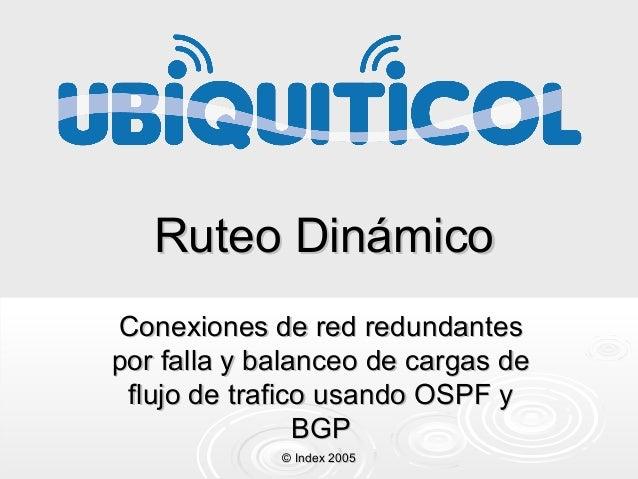 Ruteo Dinámico Conexiones de red redundantes por falla y balanceo de cargas de flujo de trafico usando OSPF y BGP © Index ...
