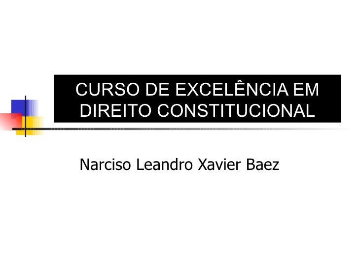 Narciso Leandro Xavier Baez CURSO DE EXCELÊNCIA EM DIREITO CONSTITUCIONAL