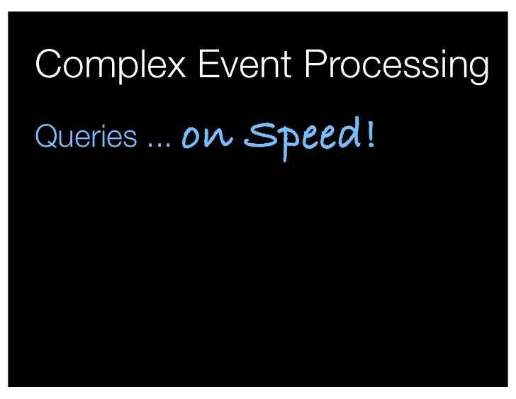 Complex Event Processing Queries ... on   Speed!