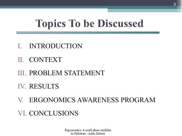 2      Topics To be DiscussedI.   INTRODUCTIONII. CONTEXTIII. PROBLEM STATEMENTIV. RESULTSV. ERGONOMICS AWARENESS PROGRAMV...
