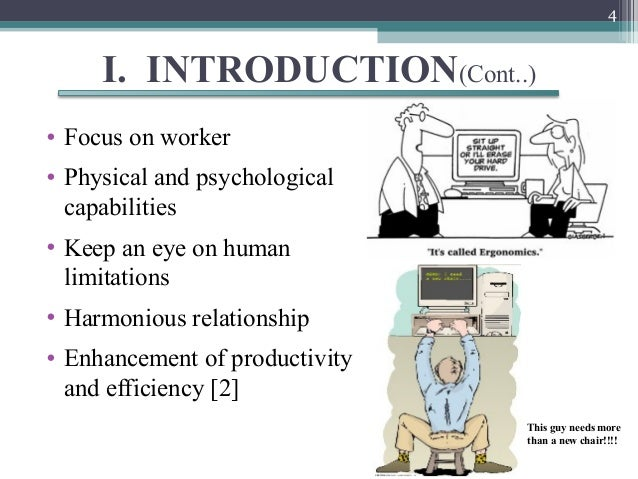 4     I. INTRODUCTION(Cont..)• Focus on worker• Physical and psychological  capabilities• Keep an eye on human  limitation...