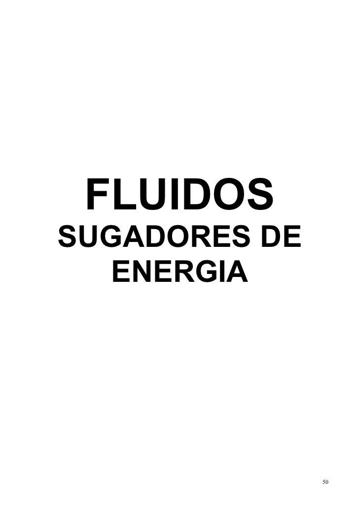 FLUIDOSSUGADORES DE   ENERGIA               50