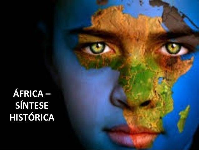 ÁFRICA – SÍNTESE HISTÓRICA