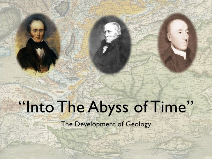 """""""Into The Abyss of Time""""      The Development of Geology"""
