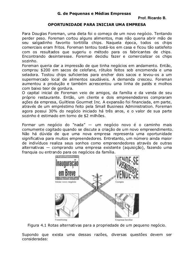 G. de Pequenas e Médias Empresas Prof. Ricardo B. OPORTUNIDADE PARA INICIAR UMA EMPRESA Para Douglas Foreman, uma dieta fo...