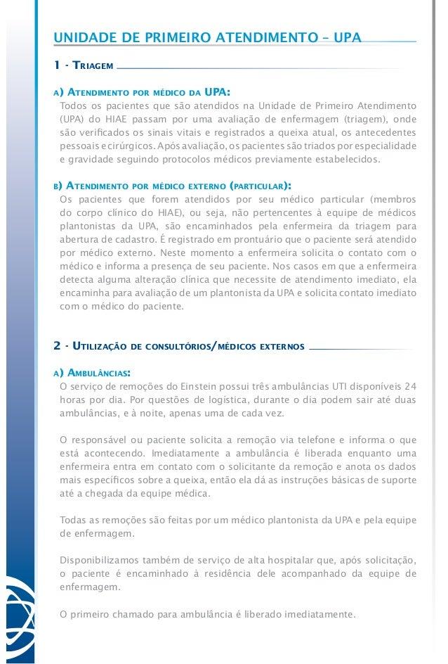 Unidade de Primeiro Atendimento – UPA 1 - Triagem a) Atendimento por médico da UPA: Todos os pacientes que são atendidos n...