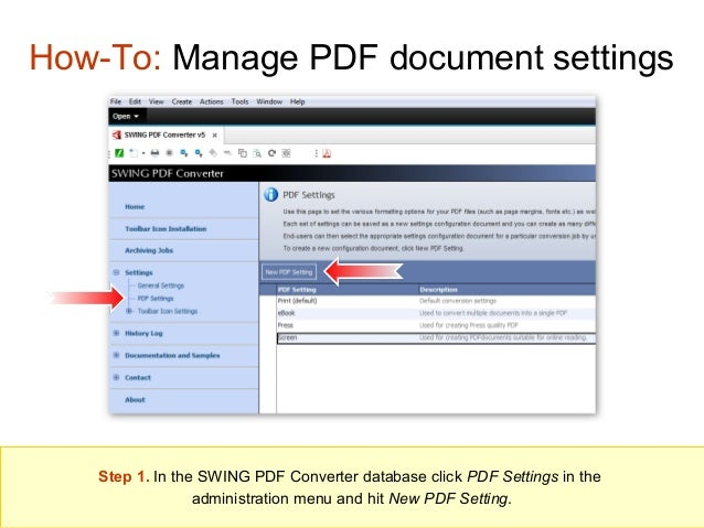 How-To: Manage PDF document settings  Step 1. In the SWING PDF Converter database click PDF Settings in the administration...