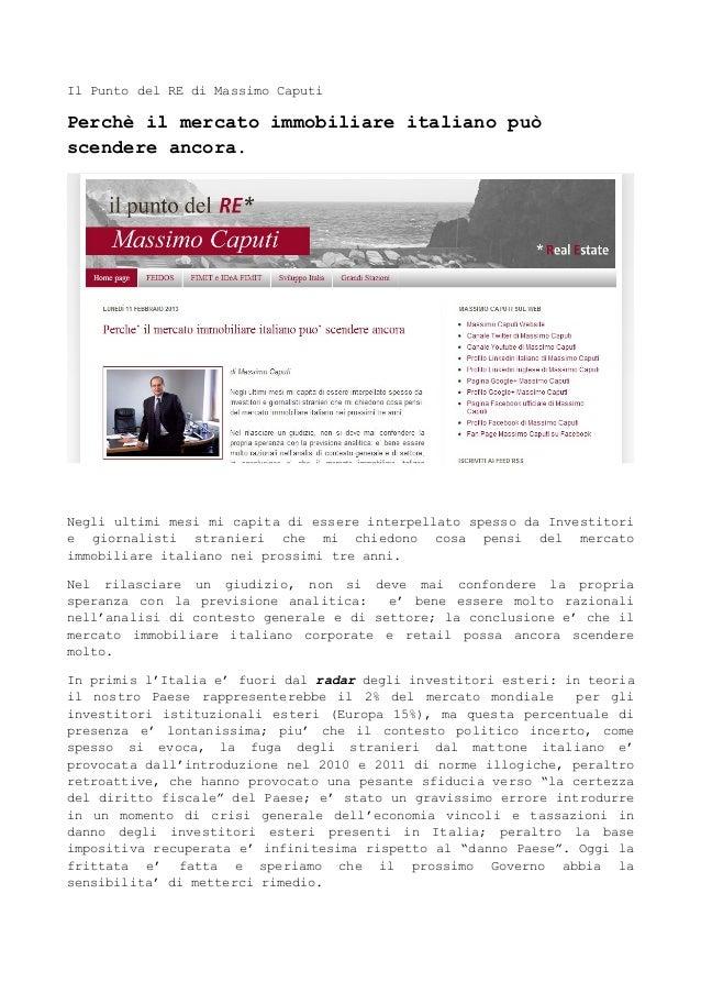 Il Punto del RE di Massimo CaputiPerchè il mercato immobiliare italiano puòscendere ancora.Negli ultimi mesi mi capita di ...