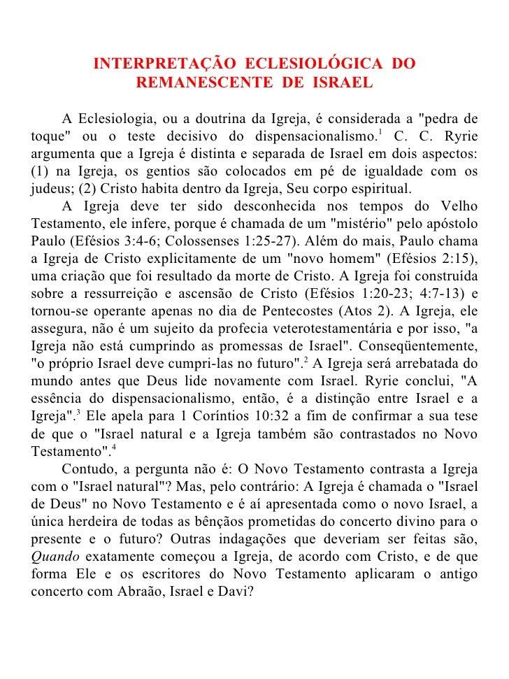 INTERPRETAÇÃO ECLESIOLÓGICA DO              REMANESCENTE DE ISRAEL     A Eclesiologia, ou a doutrina da Igreja, é consider...