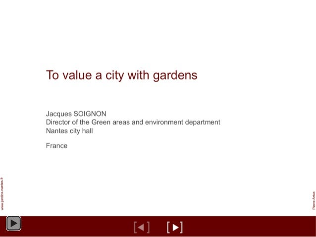 Jacques Soignon - Presentation at The Sustainable Green Infrastructure Conference 2014 - To Value a City with Gardens
