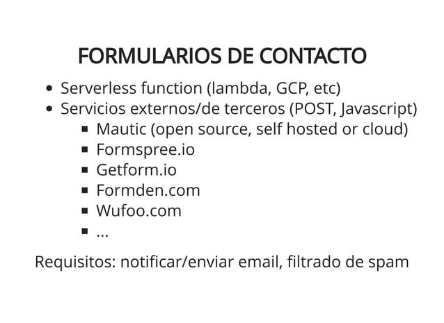 COMENTARIOSCOMENTARIOS Serverless function -> integrarlo con el backend Servicios externos/de terceros mediante Javascript...