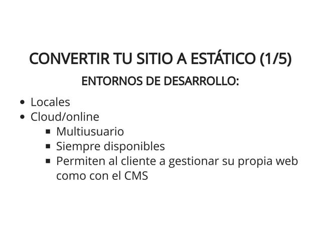 CONVERTIR TU SITIO A ESTÁTICO (3/5)CONVERTIR TU SITIO A ESTÁTICO (3/5) HAZLO TU MISMO:HAZLO TU MISMO: Actualizar el conten...
