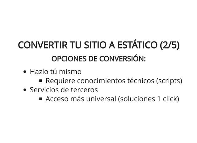 CONVERTIR TU SITIO A ESTÁTICO (3/5)CONVERTIR TU SITIO A ESTÁTICO (3/5) HAZLO TÚ MISMO:HAZLO TÚ MISMO: Software: Joomla Plu...