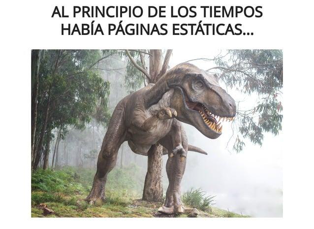 AL PRINCIPIO DE LOS TIEMPOSAL PRINCIPIO DE LOS TIEMPOS HABÍA PÁGINAS ESTÁTICAS...HABÍA PÁGINAS ESTÁTICAS...