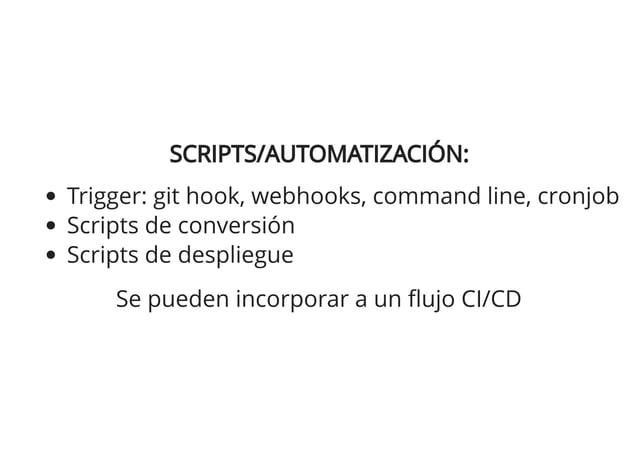 CÓMO FUNCIONAN:CÓMO FUNCIONAN: CMS en entorno privado (subdominio o docker) Cuando se actualiza el contenido, se regenera ...