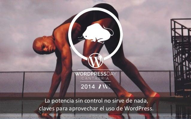 La  potencia  sin  control  no  sirve  de  nada,   claves  para  aprovechar  el  uso  de  Word...