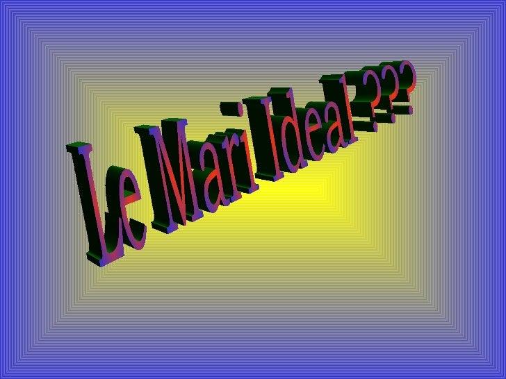 Le Mari Ideal ???