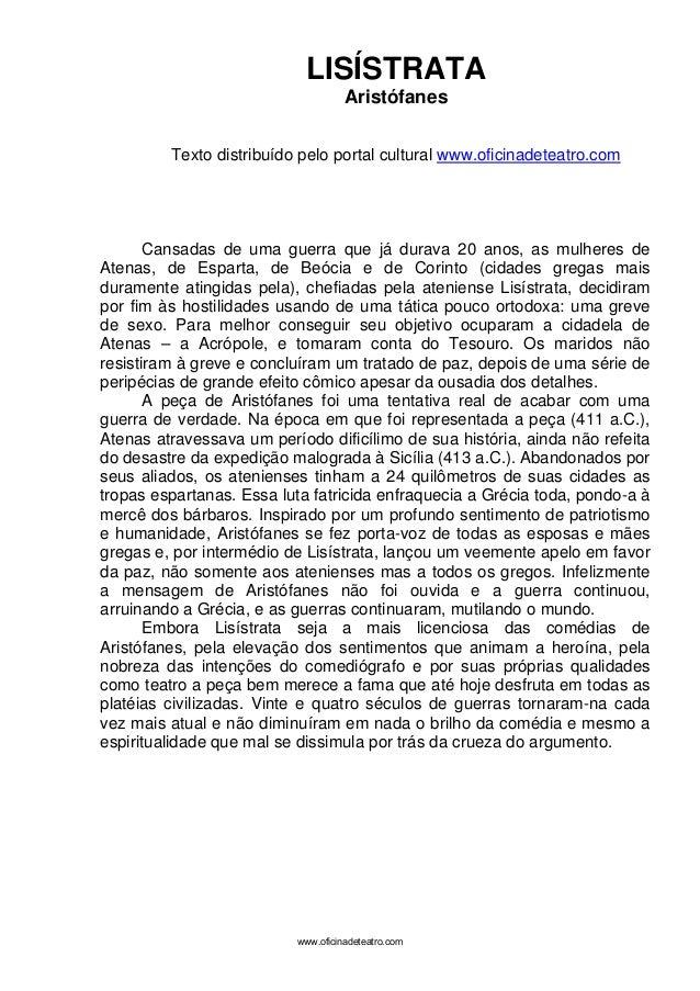 LISÍSTRATA Aristófanes Texto distribuído pelo portal cultural www.oficinadeteatro.com Cansadas de uma guerra que já durava...