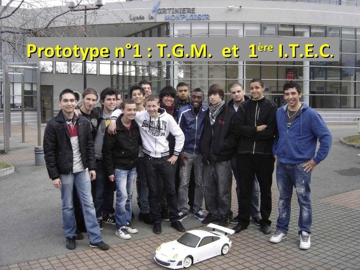 Prototype n°1 : T.G.M. et 1ère I.T.E.C.