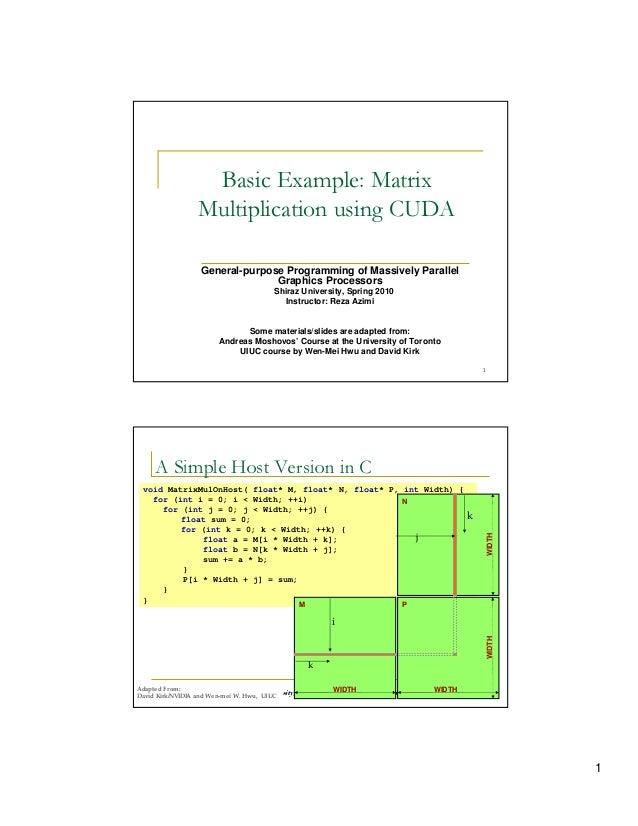 Basic Example: Matrix                  Multiplication using CUDA                   General-purpose Programming of Massivel...