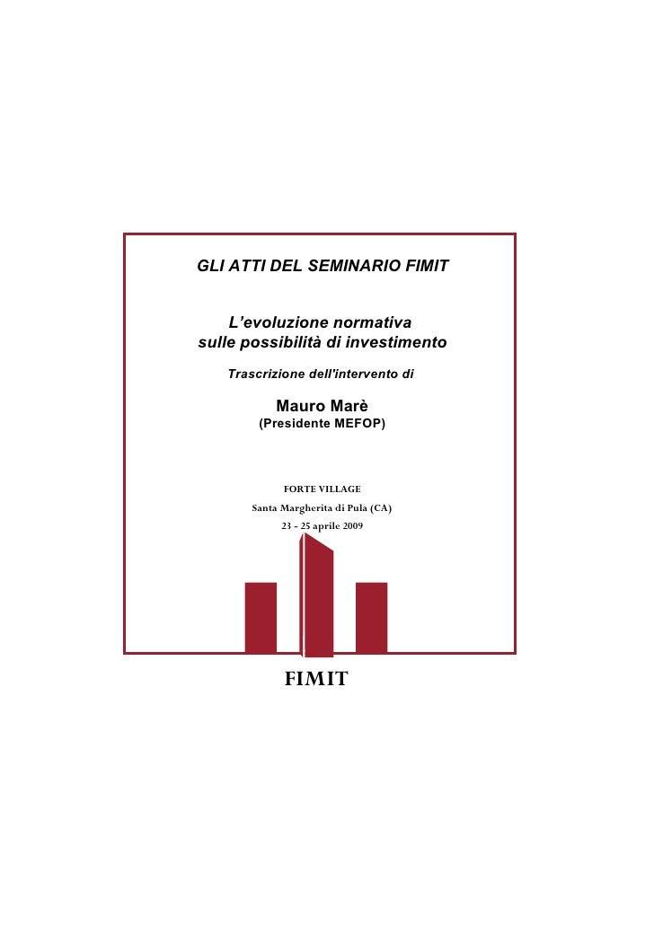 GLI ATTI DEL SEMINARIO FIMIT       L'evoluzione normativa sulle possibilità di investimento    Trascrizione dell'intervent...