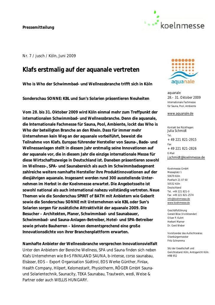 PressemitteilungNr. 7 / jusch / Köln, Juni 2009Klafs erstmalig auf der aquanale vertretenWho is Who der Schwimmbad- und We...