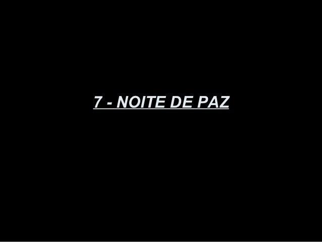 7 - NOITE DE PAZ
